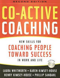 Co-Active Coaching by Laura Whitworth, Karen Kimsey House and Henry Kimsey House