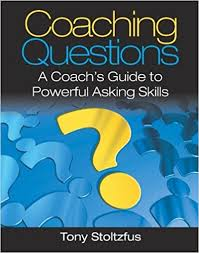 Coaching Questions by Tony Stoltzfus.
