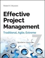 Effective Project Management Traditional, Agile, Extreme  by Wysocki, R.K.