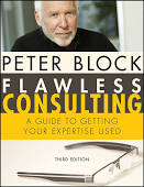 Flawless Consulting A Guide to Getting Your Expertise Used by Peter Block ISBN 0-7879- 4803-9
