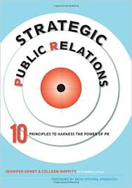 Strategic Public Relations by Jennifer Gehrt and Colleen Moffitt.