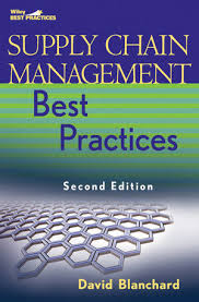 Supply Chain Management Best Practices (Wiley Best Practices) by David Blanchard.