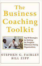 The Business Coaching Toolkit by Stephen G. Fairley and Bill Zip