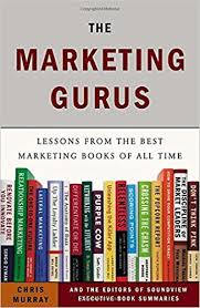 The Marketing Gurus Lessons from the Best Marketing Books of All Time by Chris Murray