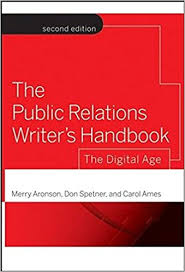 The Public Relations Writer's Handbook by Carol Ames, Mary Aronson, and Don Spetner.